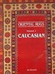 Oriental Rugs/Vol 1 Caucasian
