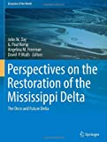 img - for Perspectives on the Restoration of the Mississippi Delta: The Once and Future Delta (Estuaries of the World) book / textbook / text book
