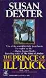 Prince of Ill Luck (Warhorse of Esdragon, Book 1) (0345380657) by Susan Dexter