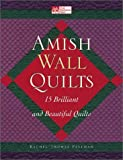 Amish Wall Quilts: 15 Brilliant and Beautiful Quilts (That Patchwork Place) (1564773965) by Pellman, Rachel Thomas