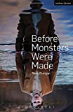 Before Monsters Were Made (Modern Plays)