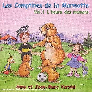 LES COMPTINES DE LA MARMOTTE /VOL.1 : L'HEURE DES MAMANS
