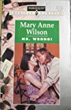 Mr Wrong (Harlequin American Romance) (0373167008) by Mary Anne Wilson