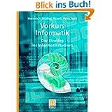 Vorkurs Informatik: Der Einstieg ins Informatikstudium: Grundwissen für Studienanfänger mit Informatik im Haupt...