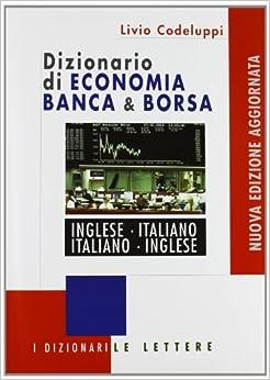 Dizionario Di Economia Banca E Borsa: Inglese-Italiano