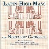 Latin High Mass for Nostalgic Catholics ~ Omer Westendorf