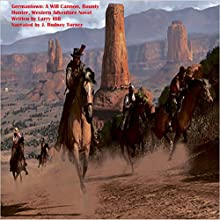 Germantown: A Will Cannon, Bounty Hunter (       UNABRIDGED) by Larry Hill Narrated by J Rodney Turner