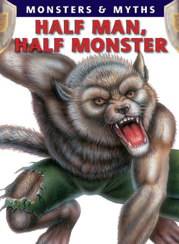 Half Man, Half Monster (Monsters & Myths)