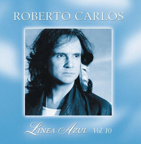 Roberto Carlos - Pajaro Herido: Linea Azul, Vol. 10 - Zortam Music