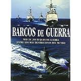 Barcos de Guerra: Más de 200 Buques de Guerra entre los más Destructivos del Mundo