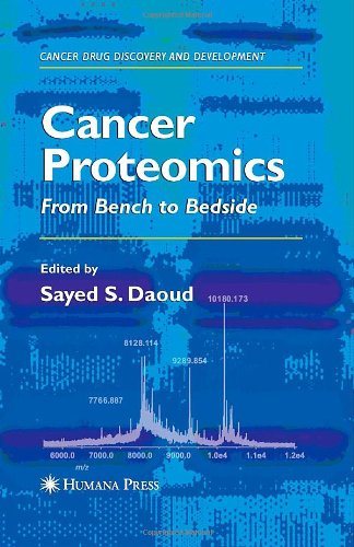 Cancer Proteomics: From Bench To Bedside (Cancer Drug Discovery And Development)