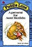 A Present for Aunt Matilda (Ladybird Puddle Lane reading programme Stage 1)