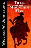 Trek of the Mountain Man (0759254672) by Johnstone, William W.