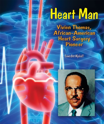 Heart Man: Vivien Thomas, African-American Heart Surgery Pioneer (Genius at Work! Great Inventor Biographies)