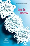 Let It Snow: Three Holiday Romances (0142412147) by Green, John