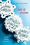 Let It Snow: Three Holiday Romances by John Green, Lauren Myracle, Maureen Johnson cover image