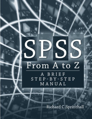 SPSS from A to Z: A Brief Step-by-Step Manual