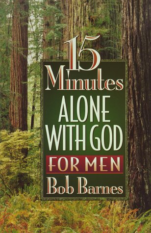 15 Minutes Alone With God for Men, BOB BARNES