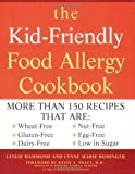The Kid-Friendly Food Allergy Cookbook: More Than 150 Recipes That Are Wheat-Free, Gluten-Free, Dairy-Free, Nut-Free, Egg-Free, and Low in Sugar