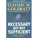 Necessary but Not Sufficientby Eliyahu M. Goldratt