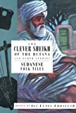 The Clever Sheikh of the Butana and Other Stories: Sudanese Folk Tales (International Folk Tales)