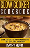 Slow Cooker Cookbook: Mouth Watering Slow Cooker Recipes Created For Easy Cooking (Simple Slow Cooker Recipes Cookbook Book 1)