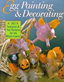 img - for Egg Painting & Decorating: 305 Fantastic & Fun Patterns for the Whole Family book / textbook / text book