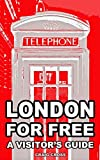London For Free: A Visitors Guide: 2015