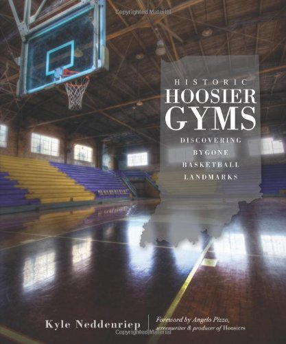 Historic Hoosier Gyms: Discovering Bygone Basketball Landmarks (IN)