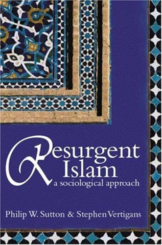 Image for Resurgent Islam: A Sociological Approach