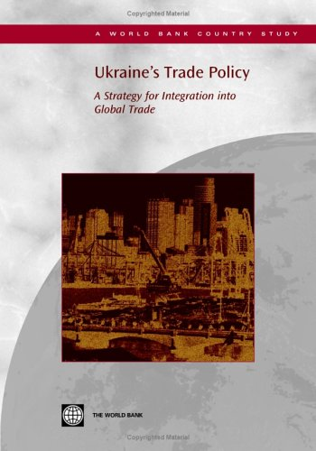 Ukraine's Trade Policy: A Strategy for Integration into Global Trade (Country Studies)