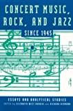 img - for Concert Music, Rock, and Jazz Since 1945: Essays and Analytical Studies (Eastman Studies in Music) book / textbook / text book
