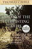 Desire of the Everlasting Hills: The World Before and After Jesus (0375408525) by Thomas Cahill