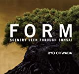 FORM: SCENERY SEEN THROUGH BONSAI