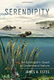 img - for Serendipity: An Ecologist's Quest to Understand Nature (Organisms and Environments) book / textbook / text book