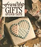Friendship Gifts of Good Taste (0942237145) by Anne Van Wagner Childs