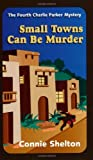 Small Towns Can be Murder: The Fourth Charlie Parker Mystery