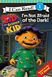 Sid the Science Kid: I'm Not Afraid of the Dark! (I Can Read. Level 1)