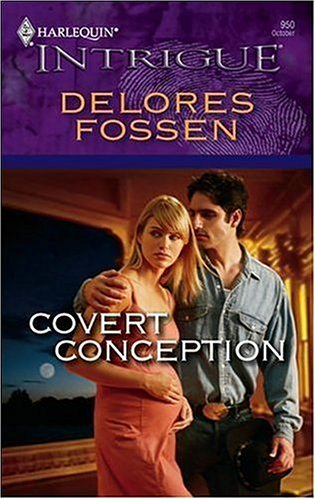 Covert Conception (Harlequin Intrigue Series), DELORES FOSSEN