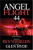 Angel Flight 44: A True Story