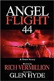 Angel Flight 44: A True Story