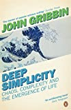 Deep Simplicity: Chaos, Complexity and the Emergence of Life (Penguin Press Science)