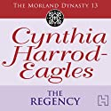 The Regency: The Moreland Dynasty, Book 13 (       UNABRIDGED) by Cynthia Harrod-Eagles Narrated by Terry Wale