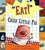 Eat, Cried Little Pig