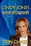Cindy Jones and the Secret of Craycroft (The Adventures of Cindy Jones Book 1)