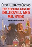 Dr. Jekyll and Mr. Hyde (Great Illustrated Classics (Abdo)) (1577658000) by Robert Louis Stevenson