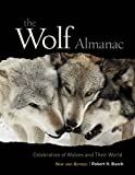 Wolf Almanac, New and Revised: A Celebration Of Wolves And Their World