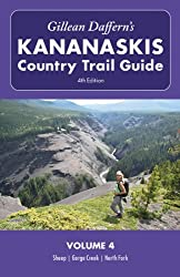 Gillean Daffern's Kananaskis Country Trail Guide - 4th Edition: Volume 4: Sheep--Gorge Creek--North Fork
