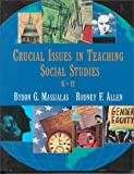Critical issues in teaching social studies, K-12