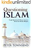 Questioning Islam: Tough Questions & Honest Answers About the Muslim Religion (English Edition)